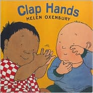 Clap Hands, Oxenbury Board Books Series, Helen Oxenbury