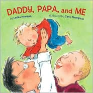 Daddy, Papa, and Me, Leslea Newman