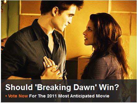 "Beginning Today you can Vote Breaking Dawn for Scream Awards 2011 ""Most Anticipated Movie"""