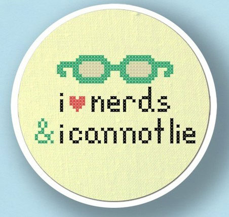 When you want to make a nerd gift yourself, pick up the I Love Nerds and I Cannot Lie cross-stitch pattern ($3) from Etsy seller andwabisabi.