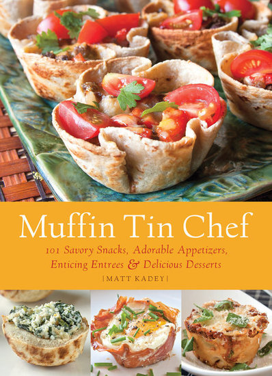 Do You Know the Muffin Man? 5 Meals to Make in a Muffin Tin