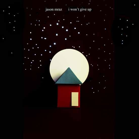 """I Won't Give Up"" by Jason Mraz"
