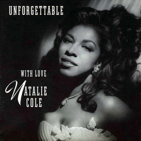 """Unforgettable"" by Natalie Cole and Nat King Cole"