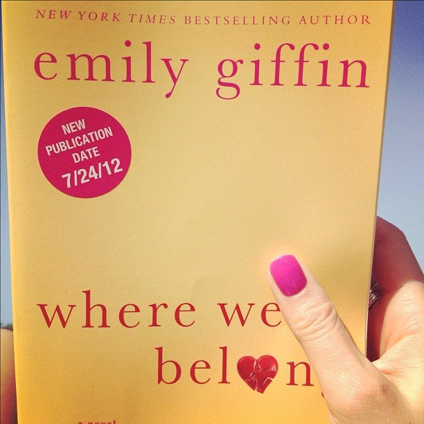 The POPSUGAR Love & Sex team also started on an early copy of Emily Giffin's latest, Where We Belong.