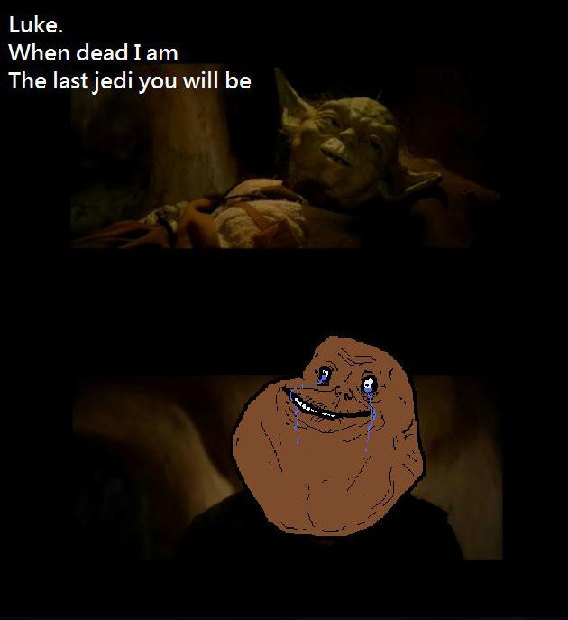 Rage Comics created the Forever Alone meme, an unsightly, crying potato-like head inserted into emotional movie scenes. Here, Forever Alone stands in as Luke beside Yoda's death bed.