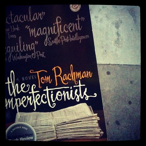 Dannyfeekes read Tom Rachman's The Imperfectionists while walking.
