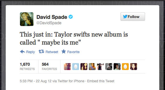 David Spade thinks he knows the inspiration behind Taylor Swift's music.