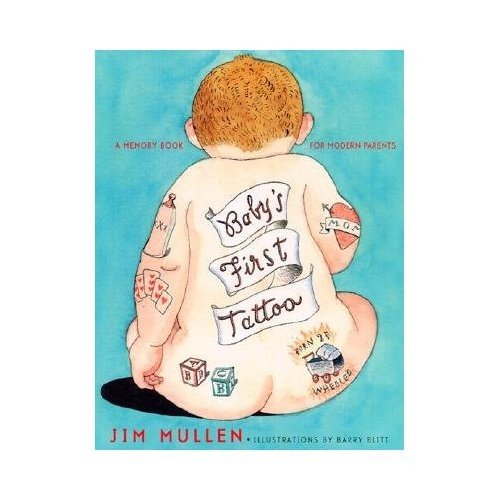 Baby's First Tattoo: A Memory Book For Modern Parents ($13)