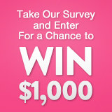 Take Our Survey and You Could Win $1,000!