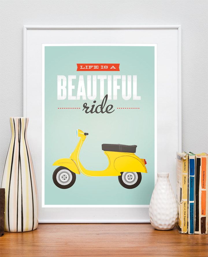 A daredevil friend who loves her Vespa or motorcycle will appreciate a colourful Life Is a Beautiful Ride (approx $43) print.