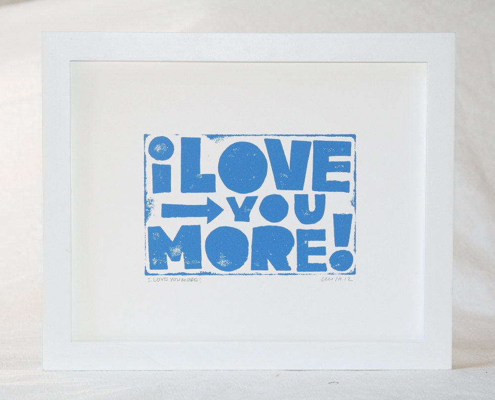 Raw Art Letter Press I Love You More Quote