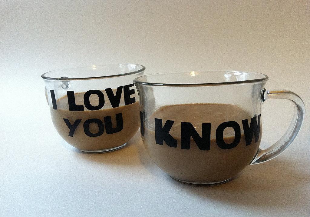 I Love You, I Know Coffee Mugs