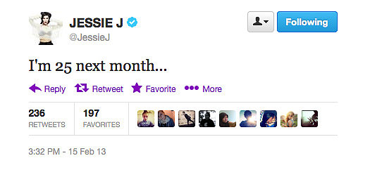 Jessie J's counting down to a quarter of a century. . .