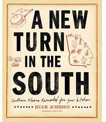A Turn in the South: Southern Flavors Reinvented for Your Kitchen by Hugh Acheson