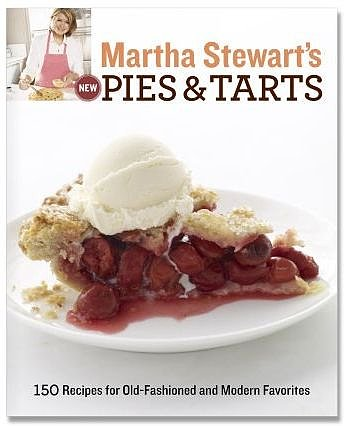 Martha Stewart's Pies & Tarts: 150 Recipes for Old-Fashioned and Modern Favorites