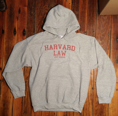 Harvard Law Just Kidding Sweatshirt Hoodie Sweater Hooded For Unisex Style 005