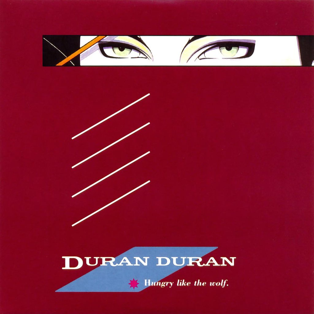 """Hungry Like the Wolf"" by Duran Duran"