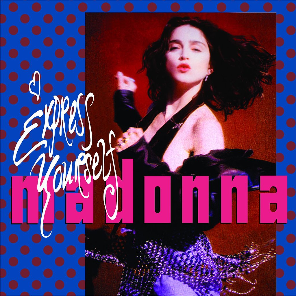 """Express Yourself"" by Madonna"