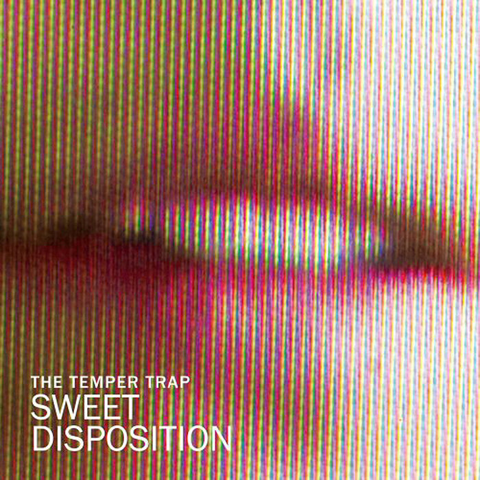 """""""Sweet Disposition"""" by The Temper Trap"""