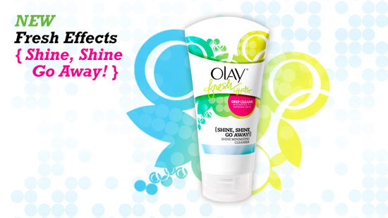 Tell Us What You Think of Olay Fresh Effects {Shine, Shine Go Away!}