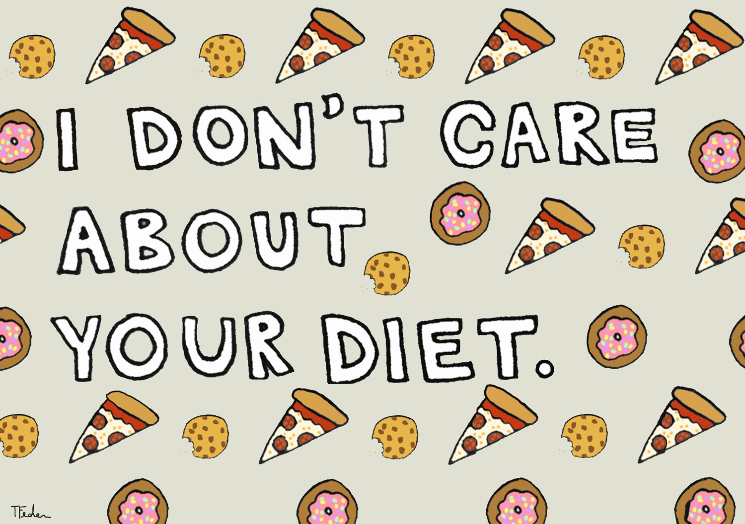 I don't care about your diet ($20)