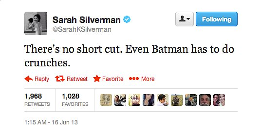 Sarah Silverman reminded us that everyone has to work for those Summer abs.
