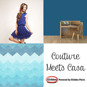 Couture Meets Casa: Runway-Inspired Decorating Tips From Glidden — Part 1
