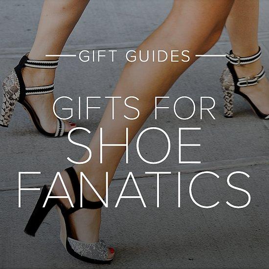 Gifts for Shoe Fanatics