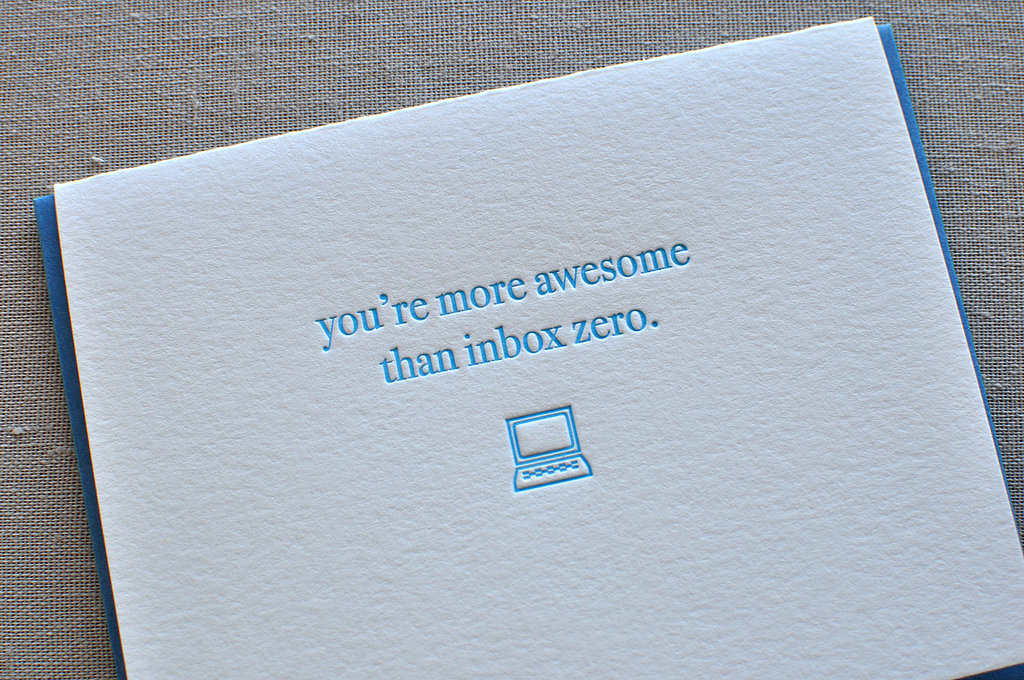 Proving that no digital clutter can hold a candle to you, valentine, you're more awesome than inbox zero ($6).
