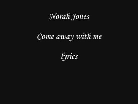 """Come Away With Me"" by Norah Jones"