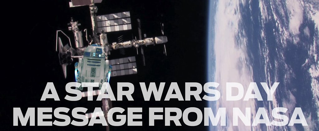 This Sweet Star Wars Day Message From NASA Will Make Your Week