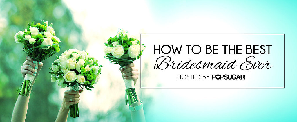 Watch Now: How to Be the Best Bridesmaid Ever!