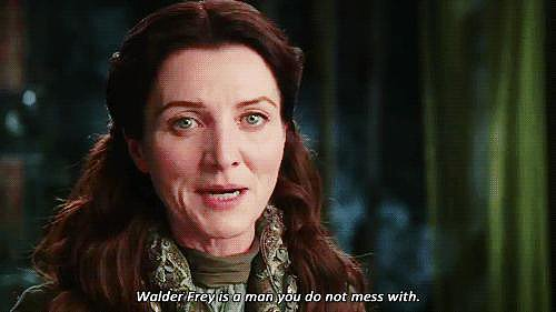 Aww, no one listens to you? Catelyn Stark knew best, and look at what happened there.