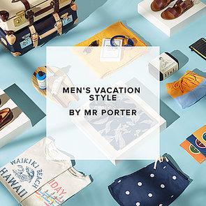 MR PORTER Men's Vacation Clothes