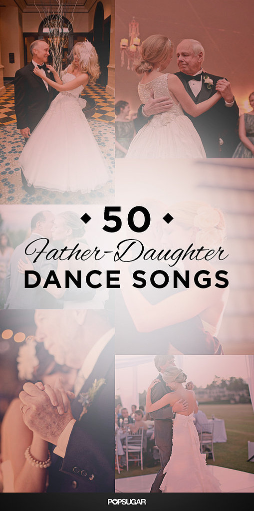 50 Father-Daughter Dance Songs For Your Wedding