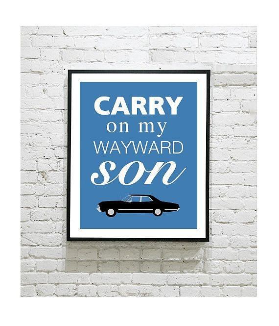 """""""Carry On My Wayward Son"""" Poster ($ 14)"""