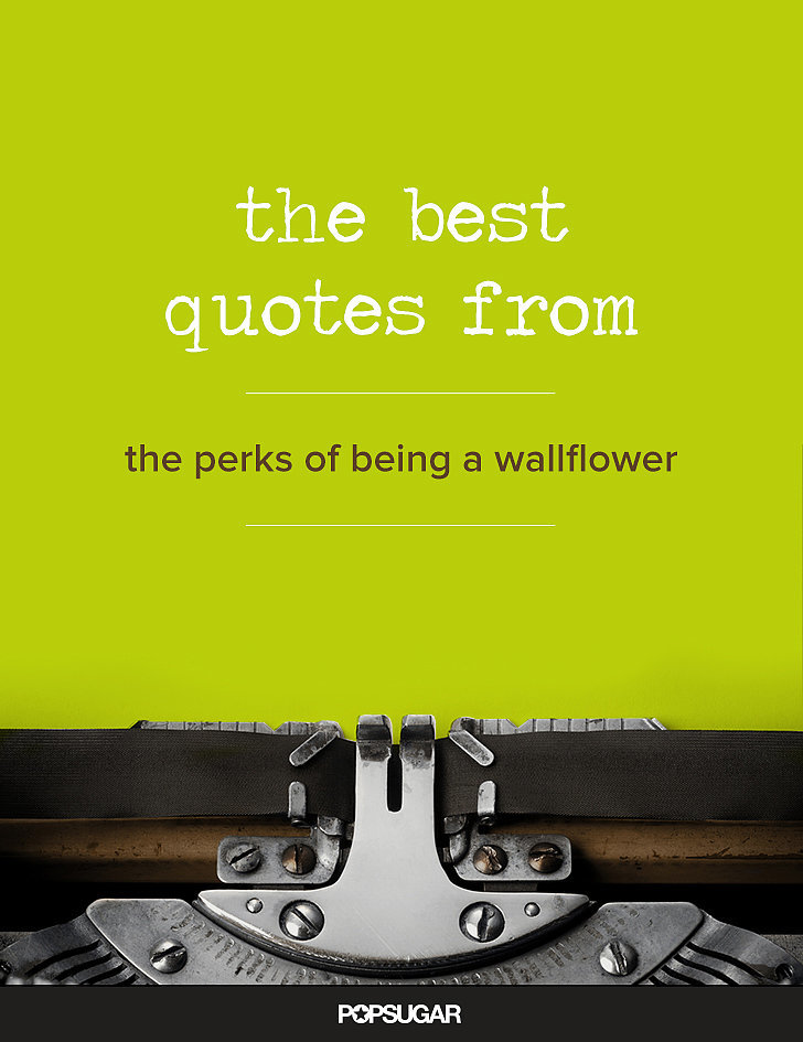 Quotes From Perks Of Being A Wall Flower. QuotesGram