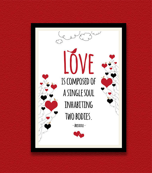 Love is composed of a single soul inhabiting two bodies ($11-$15)