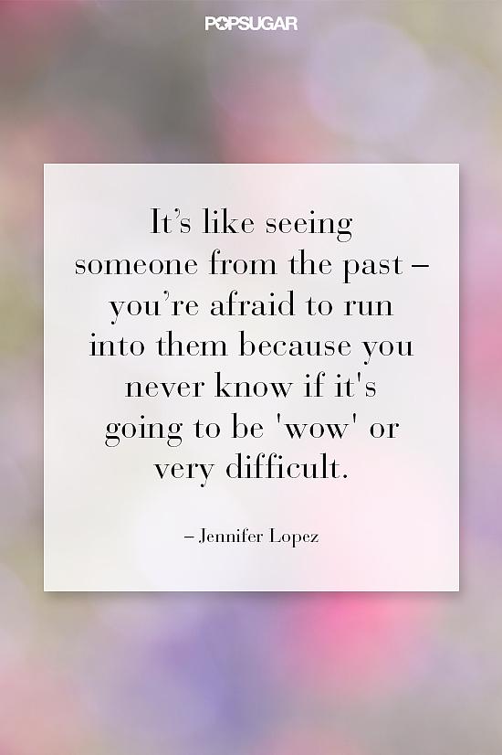 Jennifer Lopez knows it isn't always easy when past meets present.