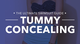 Tummy Concealing: You're built a little more like an apple shape and carry your weight mostly in your middle. What to look for: Whether you prefer to be covered up, or you're out to slim your middle, there are a number of one-piece and two-piece suits, like high-waisted or tankini styles, that help to smooth out your middle. Tips and tricks from Sabra Krock and Leslie Koren, fit and style experts for Everything but Water:  Shirring works miracles. The gathered fabric hides bulges and creates definition in the waist. A figure-flattering surplice-wrap silhouette trims the waist with its crossover fabric. If you carry your weight in the lower part of your belly, try on a retro-inspired, high-waisted suit. They're on-trend and ace for covering the abdomen.
