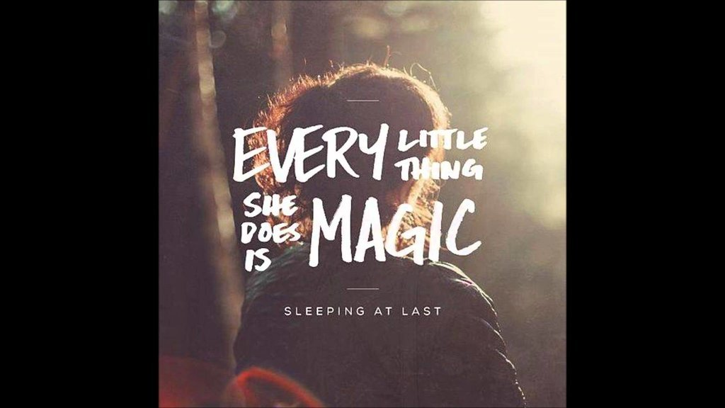 """Every Little Thing She Does Is Magic"" by Sleeping At Last"