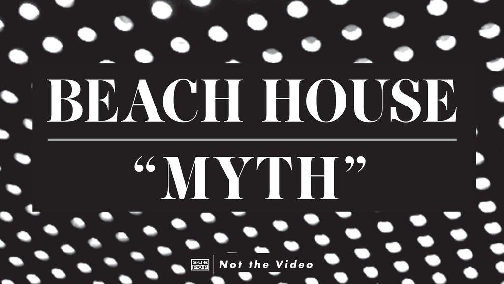 """""""Myth"""" by Beach House"""