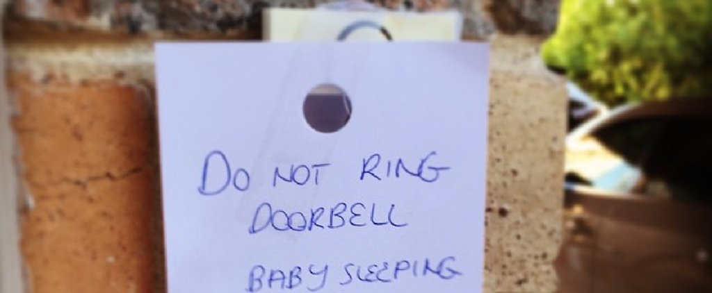 13 Passive-Aggressive Doorbell Threats From Moms With Sleeping Babies