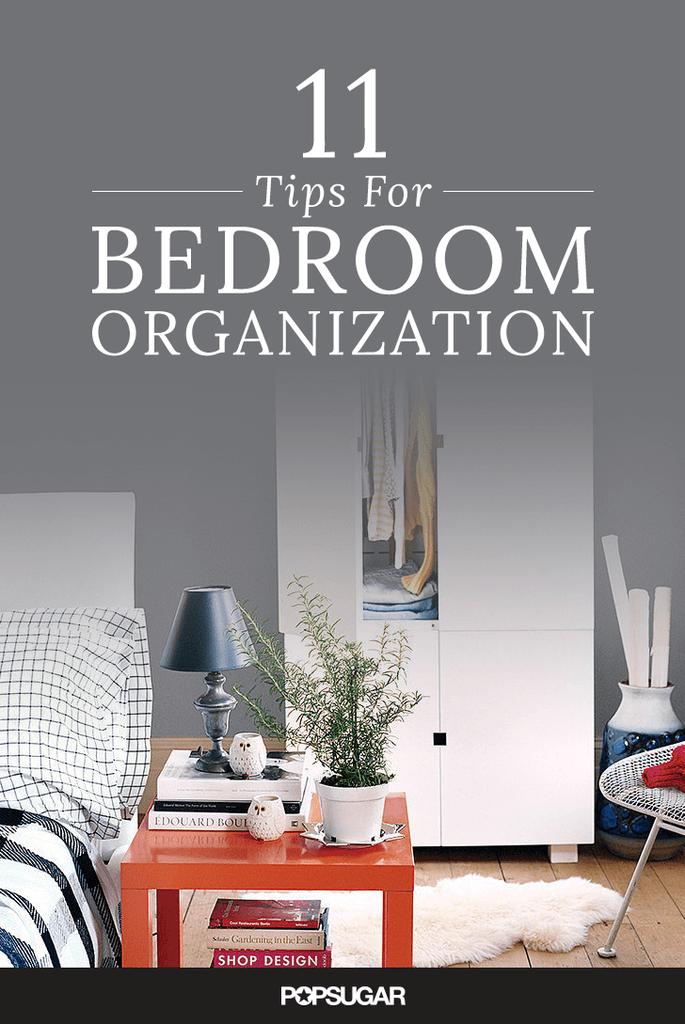 bedroom organization tips popsugar smart living