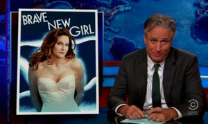 """Jon Stewart Mocks Caitlyn Jenner Coverage: """"Now You're a Woman, Your Looks Are All We Care About"""""""