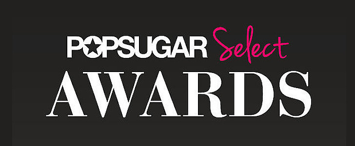 Announcing the 2015 POPSUGAR Select Awards
