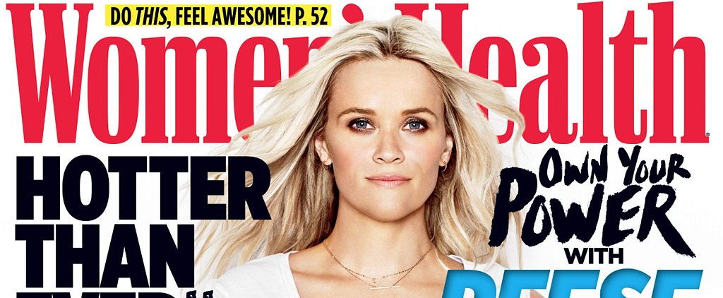 Learn the Secret That Reese Witherspoon Just Spilled to Women's Health