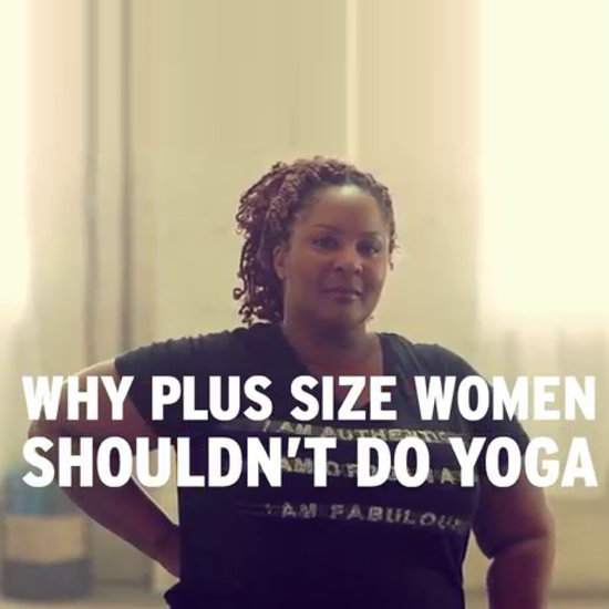 Why Plus-Size Women Shouldn't Do Yoga | Video