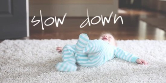 Slow Down: A Mother's Day Reminder