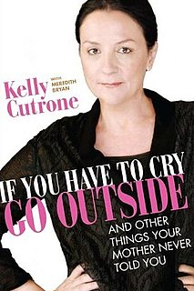"Kelly Cutrone Writes a Book Called ""If You Have to Cry, Go Outside . . . and Other Things Your Mother Never Told You"""
